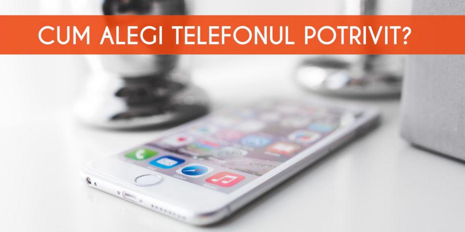 Cum iti alegi telefonul mobil?